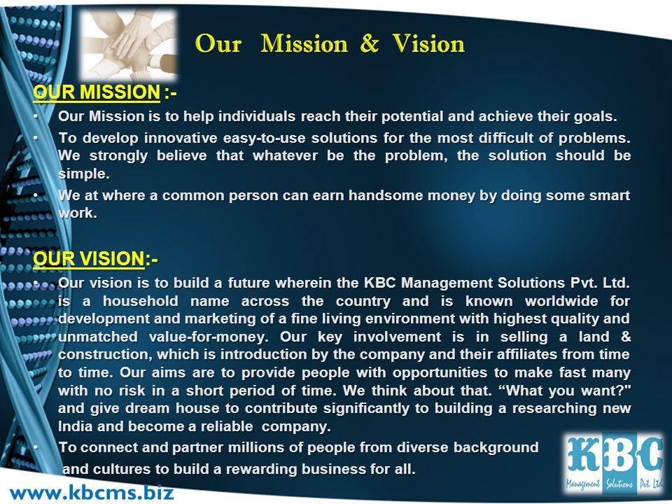 Our Mission & Vision www.kbcms.biz OUR MISSION :- OUR VISION:-