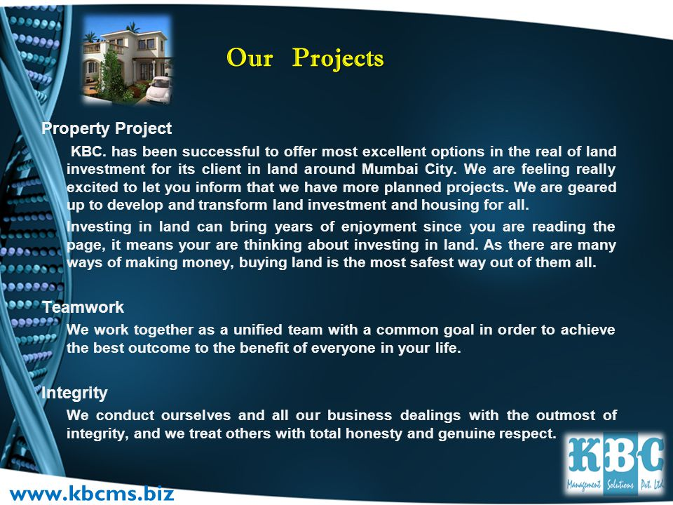 Our Projects www.kbcms.biz Property Project Teamwork Integrity