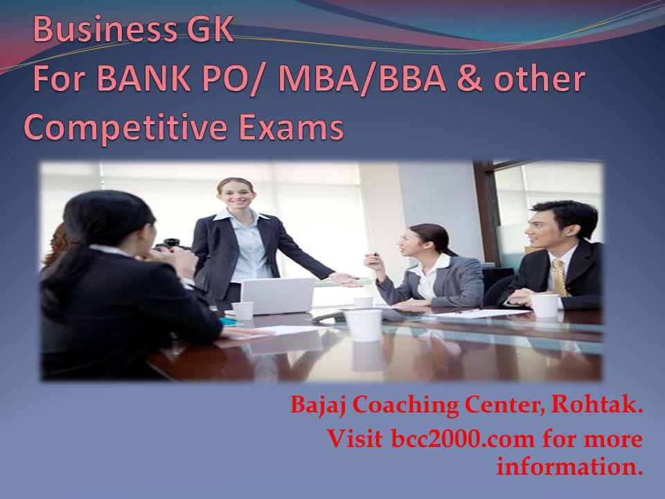 Business GK For BANK PO/ MBA/BBA & other Competitive Exams