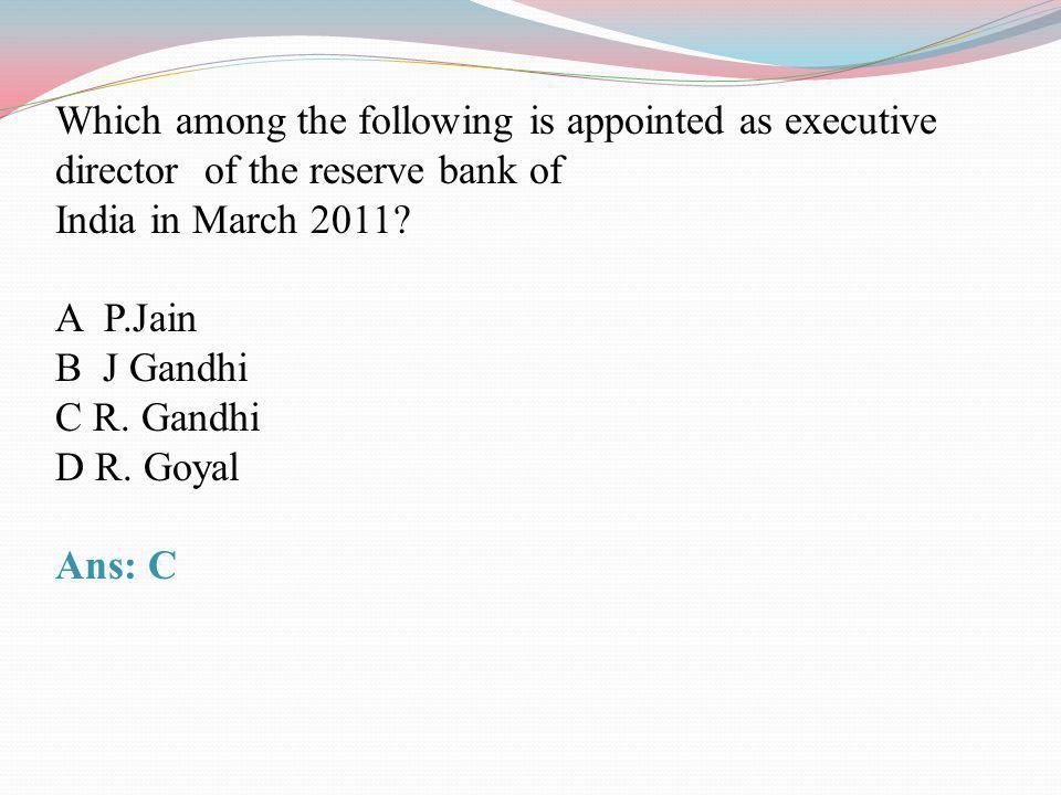 Which among the following is appointed as executive director of the reserve bank of