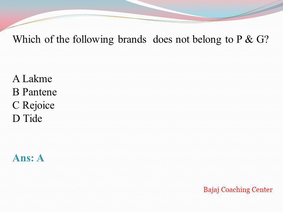 Which of the following brands does not belong to P & G