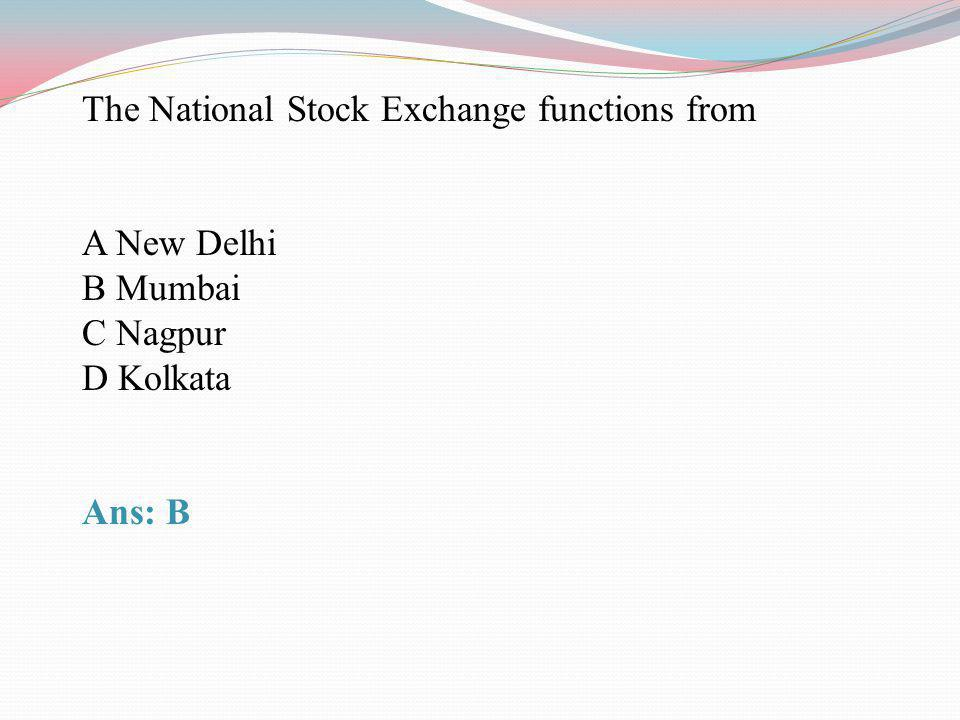 The National Stock Exchange functions from