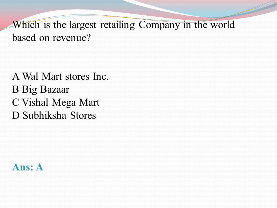 Which is the largest retailing Company in the world based on revenue