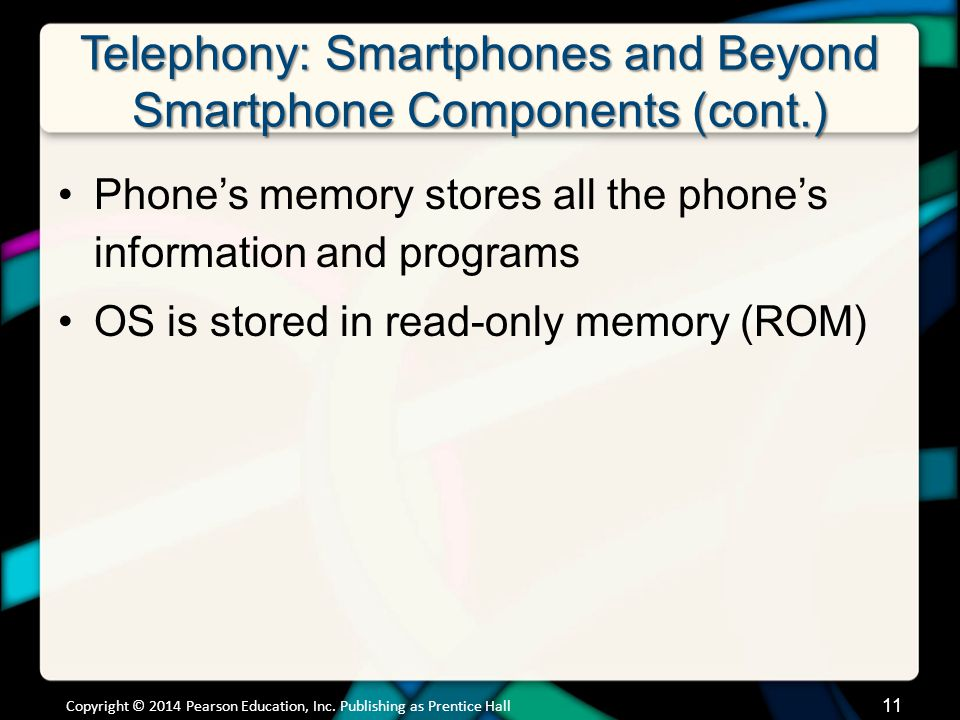 Telephony: Smartphones and Beyond Smartphone Components (cont.)