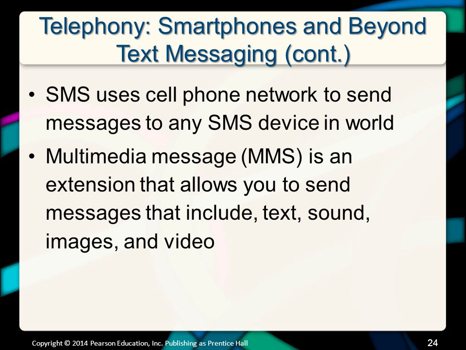 Telephony: Smartphones and Beyond Text Messaging (cont.)