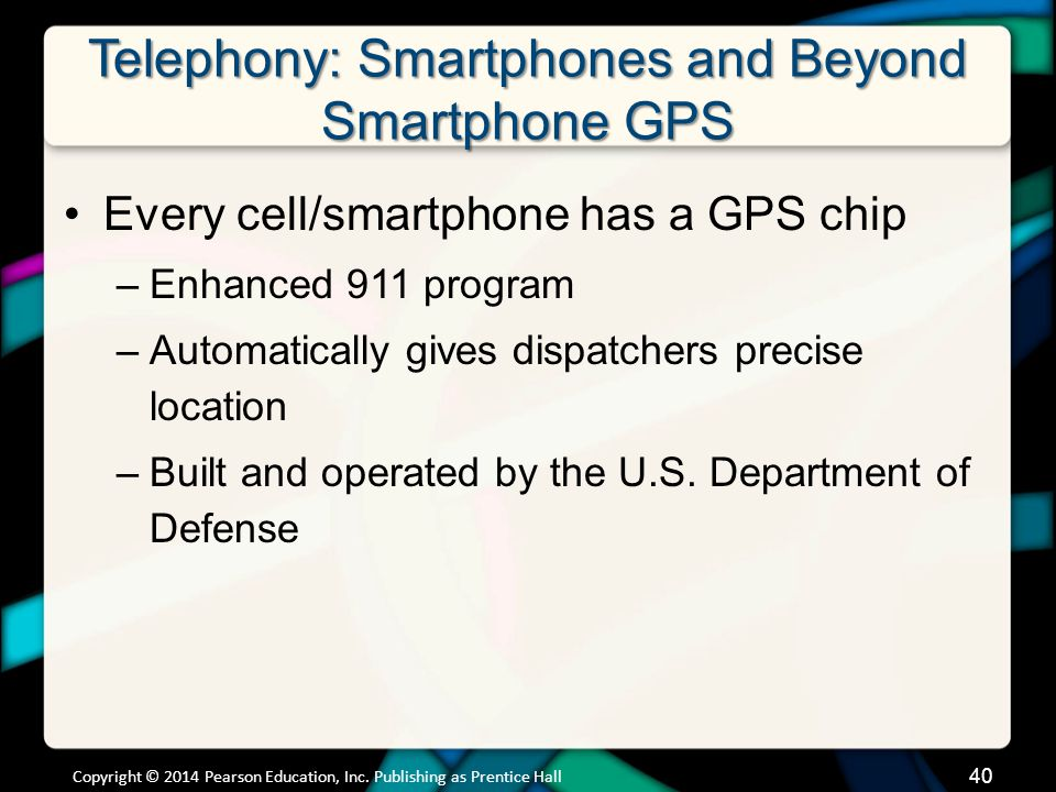 Telephony: Smartphones and Beyond Smartphone GPS (cont.)