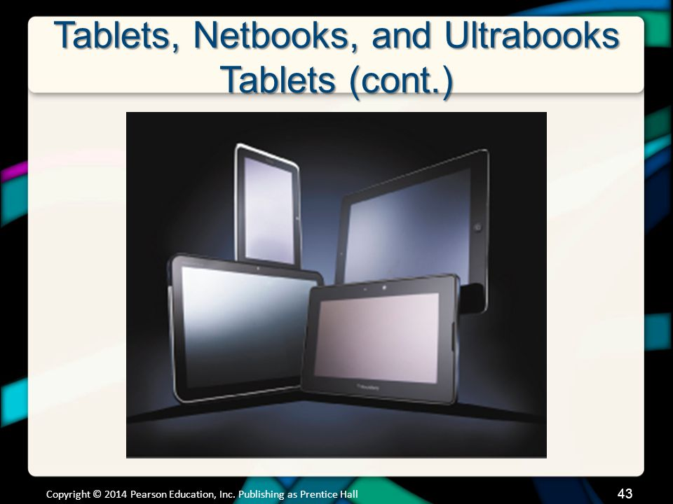 Tablets, Netbooks, and Ultrabooks Tablets (cont.)