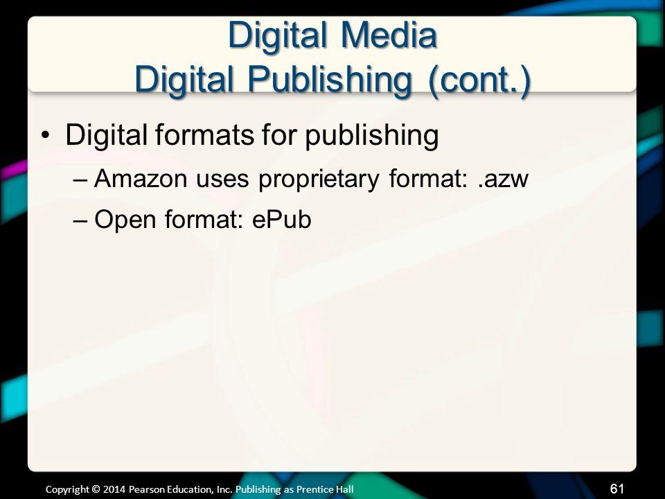 Digital Media Digital Publishing (cont.)