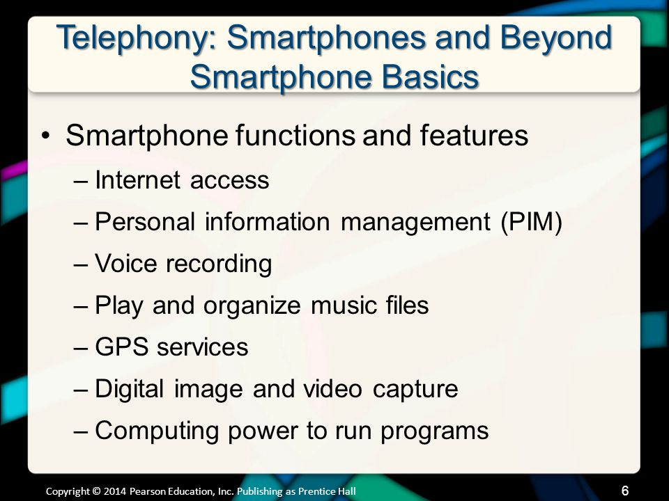 Telephony: Smartphones and Beyond Smartphone Basics (cont.)