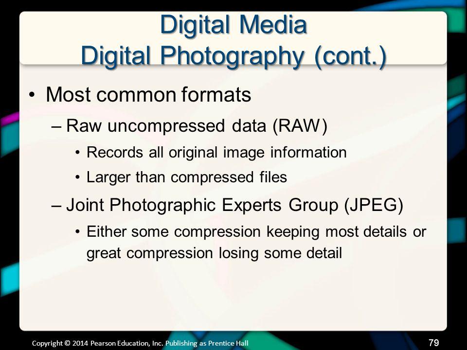 Digital Media Digital Photography (cont.)