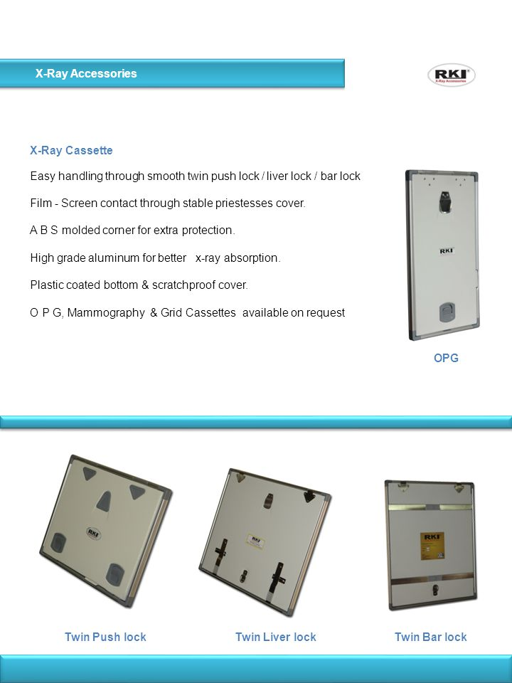 X-Ray Accessories X-Ray Cassette. Easy handling through smooth twin push lock / liver lock / bar lock.
