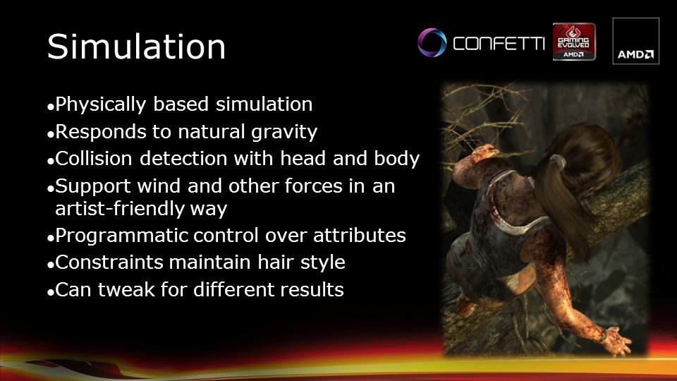 Simulation Physically based simulation Responds to natural gravity