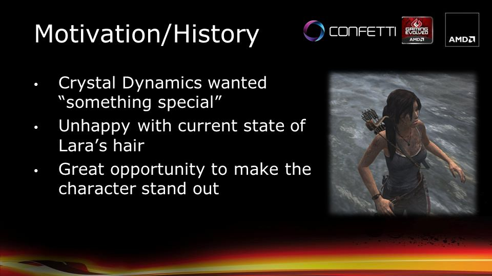 Motivation/History Crystal Dynamics wanted something special