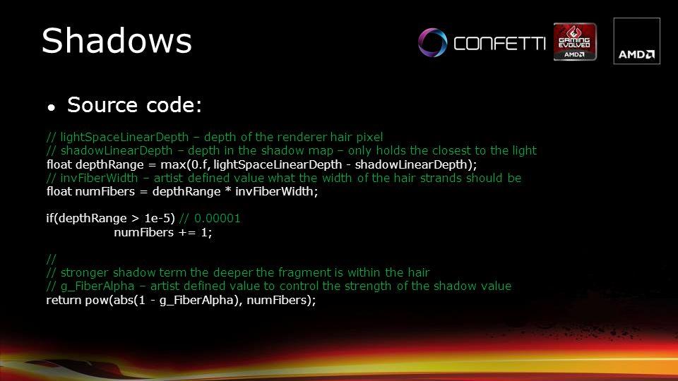 Shadows Source code: // lightSpaceLinearDepth – depth of the renderer hair pixel.