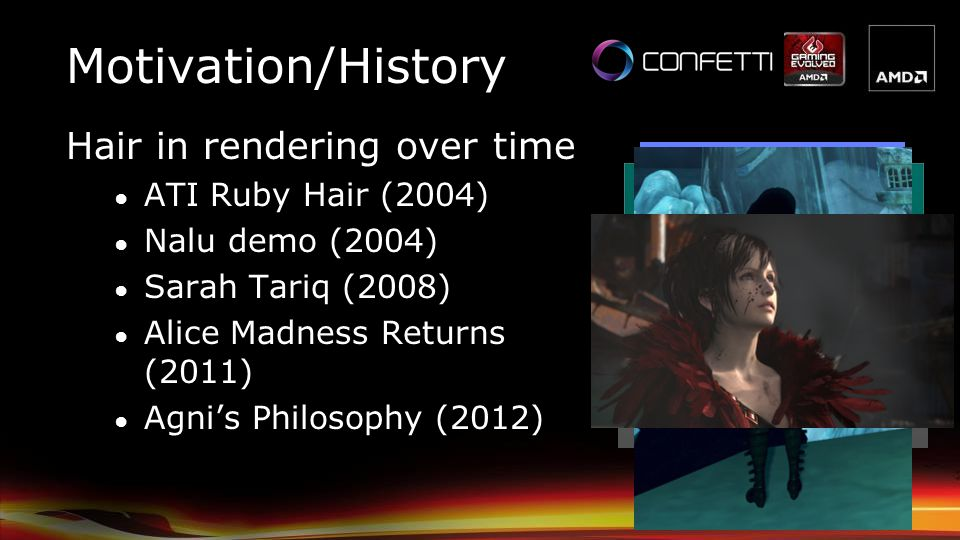 Motivation/History Hair in rendering over time ATI Ruby Hair (2004)
