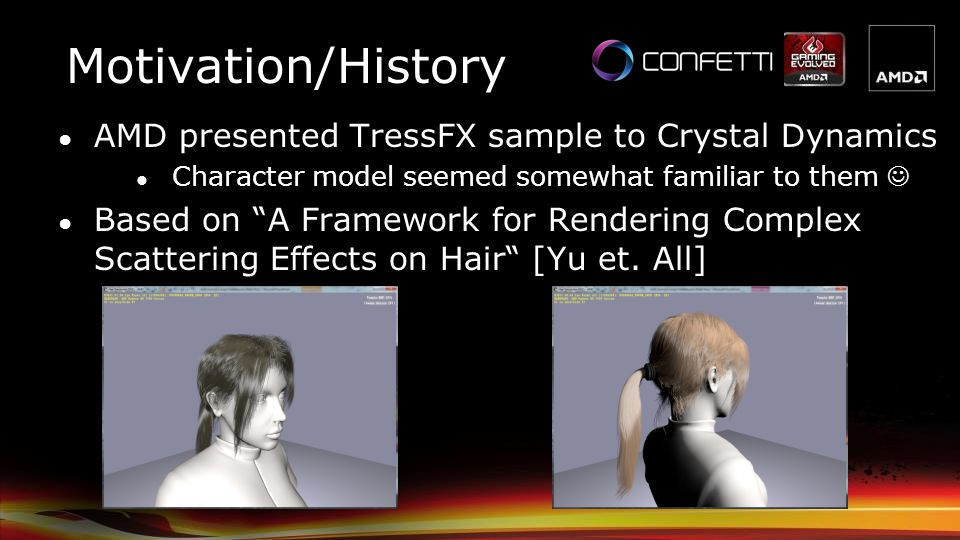 Motivation/History AMD presented TressFX sample to Crystal Dynamics