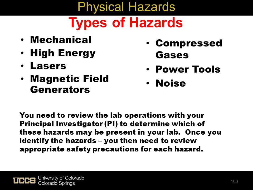 Types of Hazards Physical Hazards Mechanical Compressed Gases