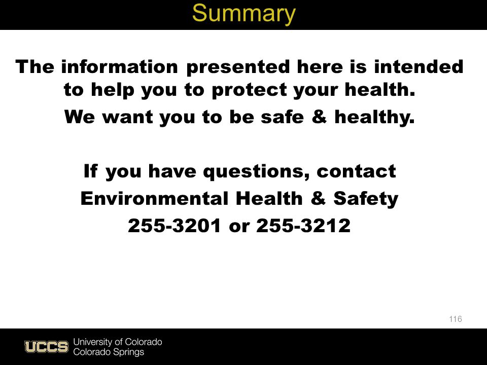 Summary The information presented here is intended to help you to protect your health. We want you to be safe & healthy.