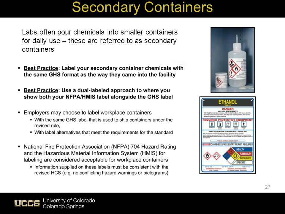 Secondary Containers Labs often pour chemicals into smaller containers for daily use – these are referred to as secondary containers.