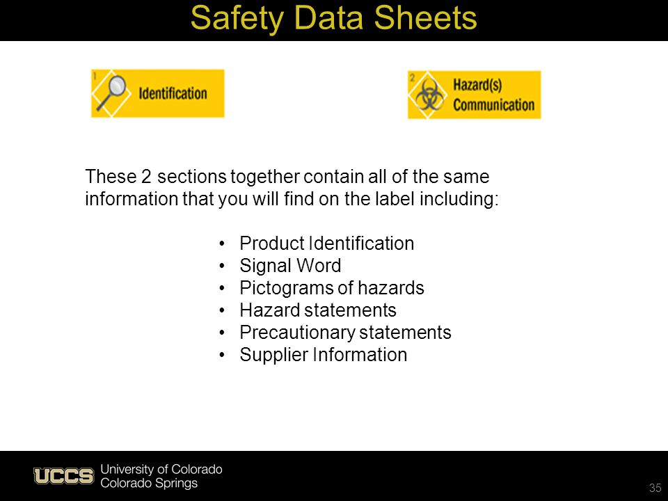 Safety Data Sheets These 2 sections together contain all of the same information that you will find on the label including: