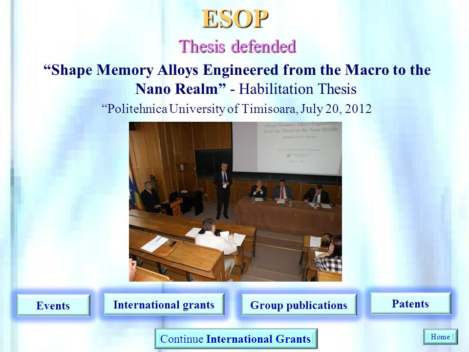 ESOP Thesis defended. Shape Memory Alloys Engineered from the Macro to the Nano Realm - Habilitation Thesis.
