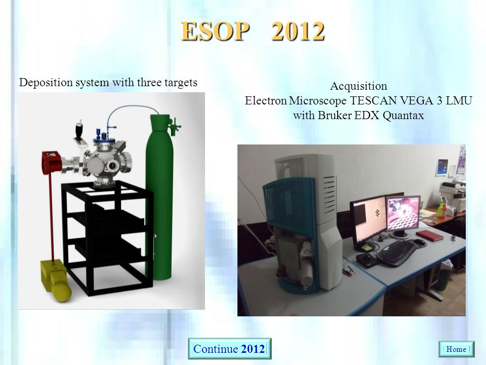 ESOP 2012 Deposition system with three targets Acquisition