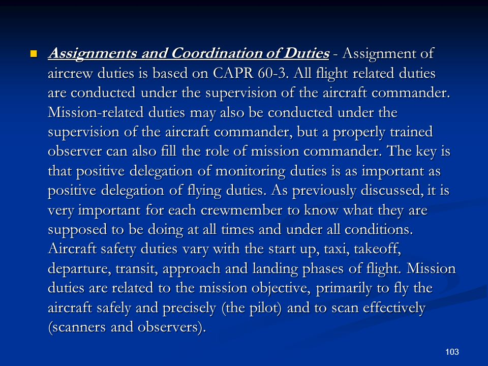 Assignments and Coordination of Duties - Assignment of aircrew duties is based on CAPR 60-3.
