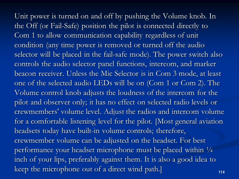 Unit power is turned on and off by pushing the Volume knob