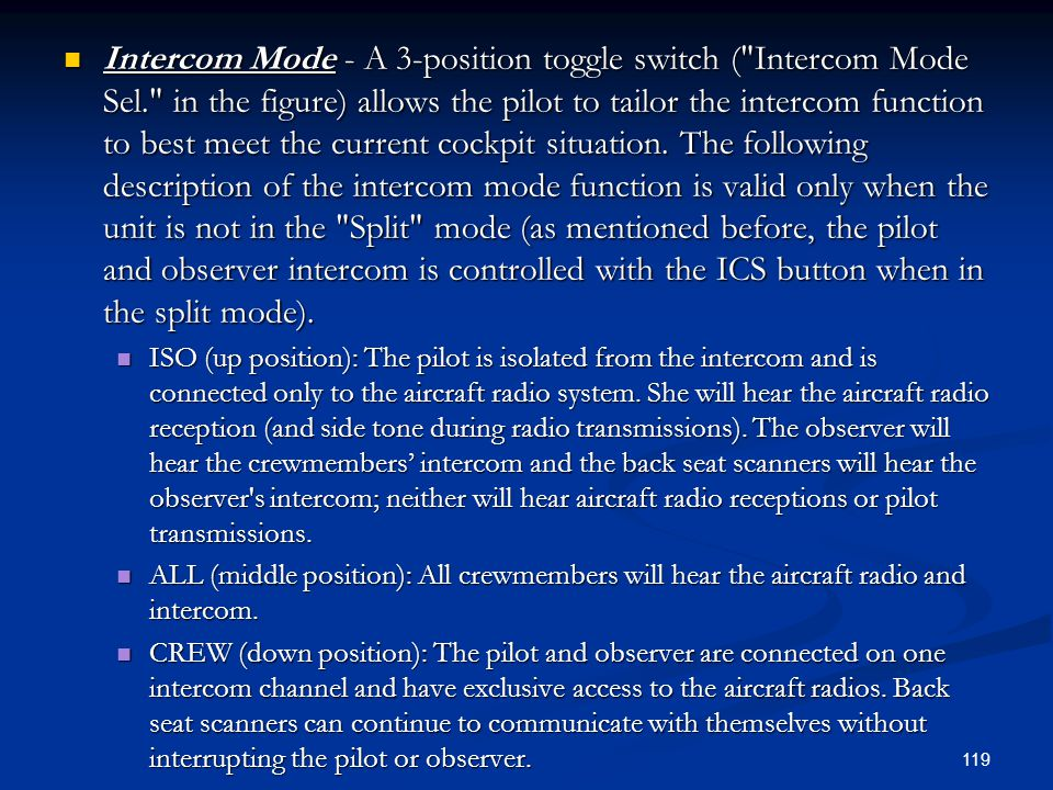 Intercom Mode - A 3-position toggle switch ( Intercom Mode Sel