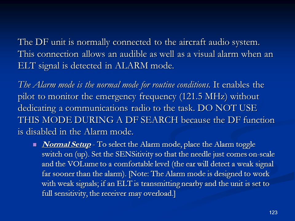 The DF unit is normally connected to the aircraft audio system