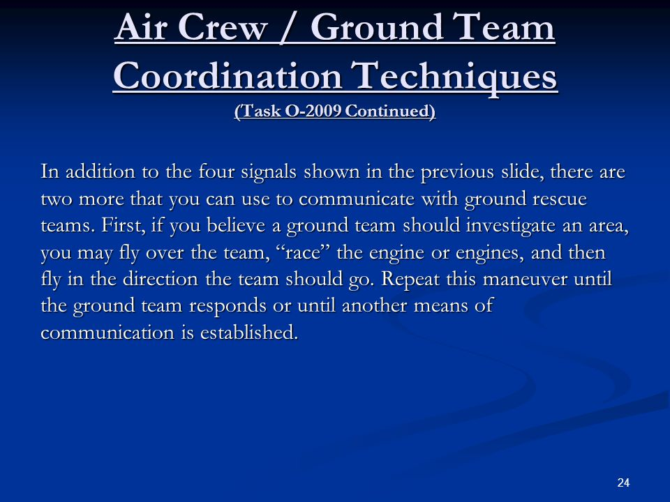 Air Crew / Ground Team Coordination Techniques (Task O-2009 Continued)