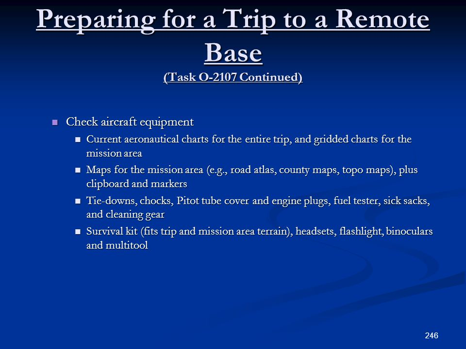 Preparing for a Trip to a Remote Base (Task O-2107 Continued)