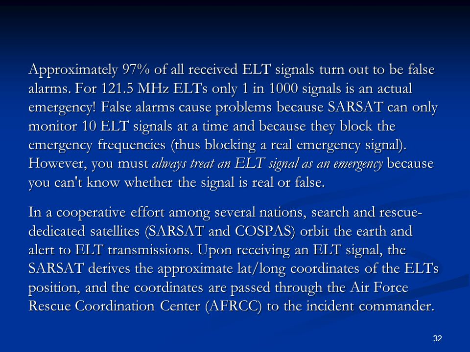 Approximately 97% of all received ELT signals turn out to be false alarms.