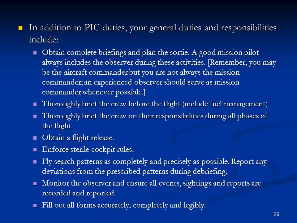 In addition to PIC duties, your general duties and responsibilities include: