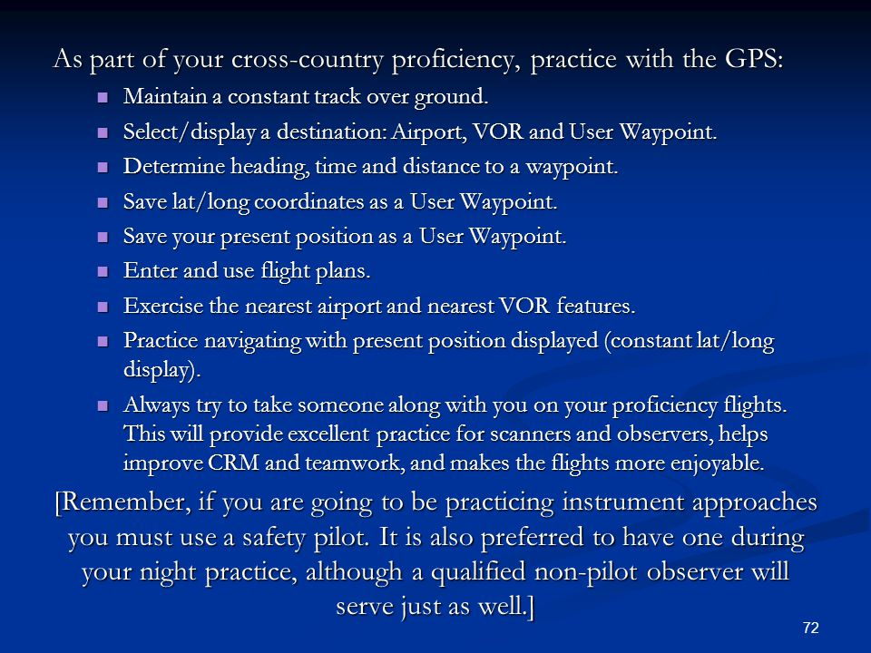 As part of your cross-country proficiency, practice with the GPS: