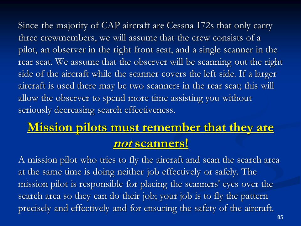 Mission pilots must remember that they are not scanners!
