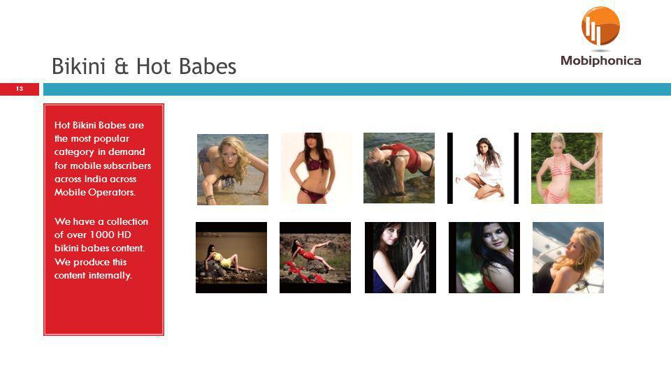 Bikini & Hot Babes Hot Bikini Babes are the most popular category in demand for mobile subscribers across India across Mobile Operators.