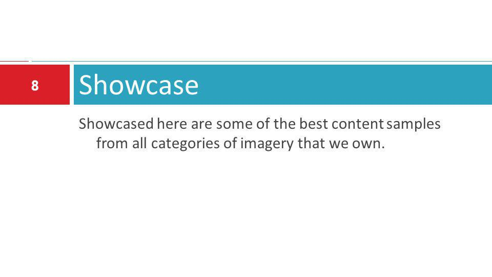 Showcase Showcased here are some of the best content samples from all categories of imagery that we own.