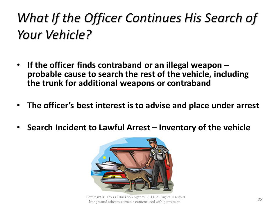 What If the Officer Continues His Search of Your Vehicle