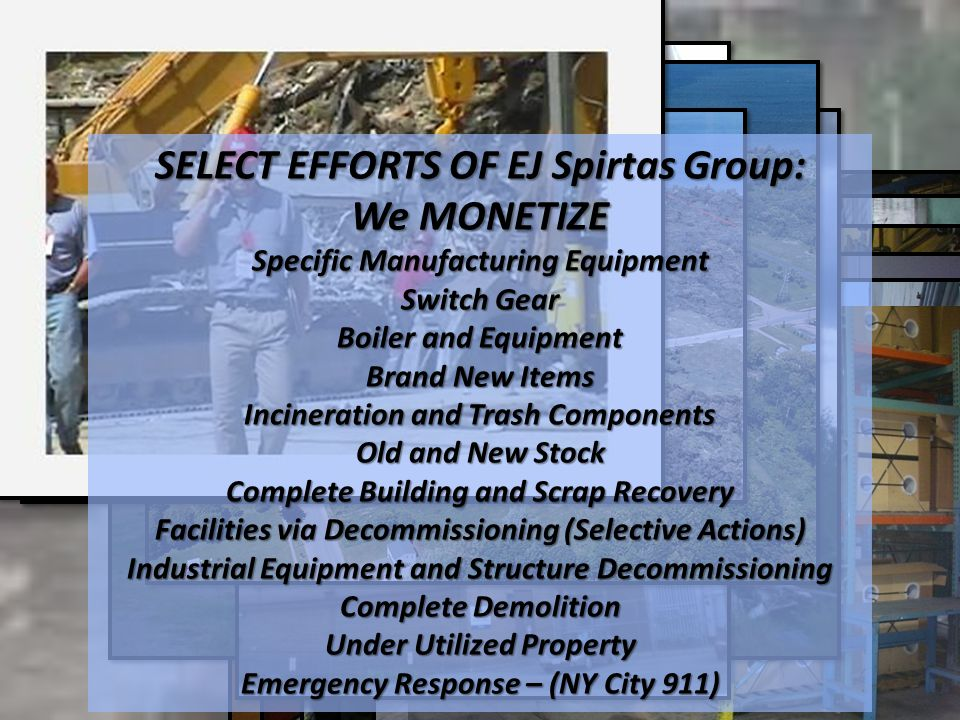 SELECT EFFORTS OF EJ Spirtas Group: We MONETIZE