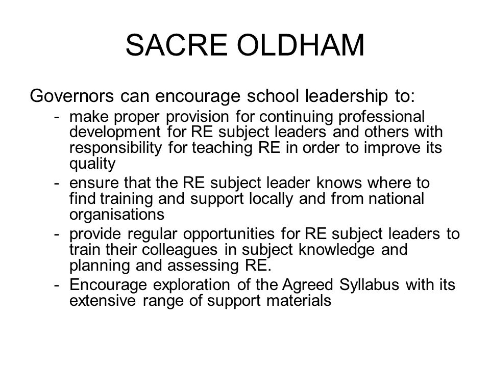 SACRE OLDHAM Governors can encourage school leadership to: