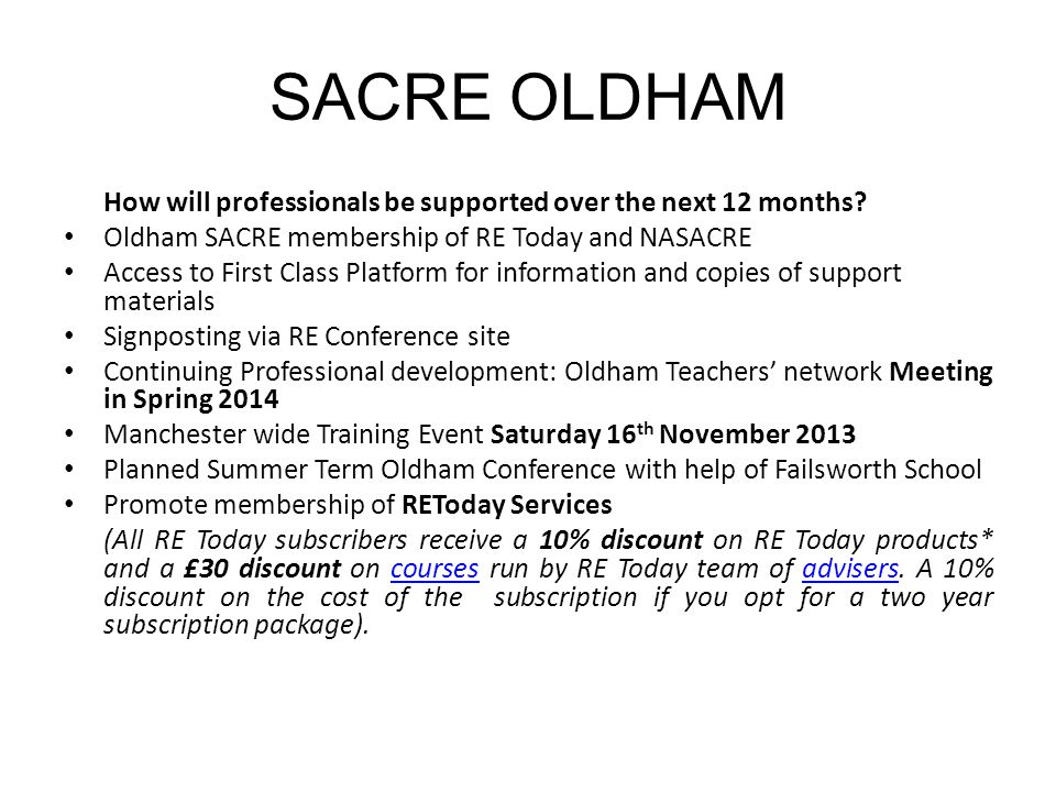 SACRE OLDHAM How will professionals be supported over the next 12 months Oldham SACRE membership of RE Today and NASACRE.