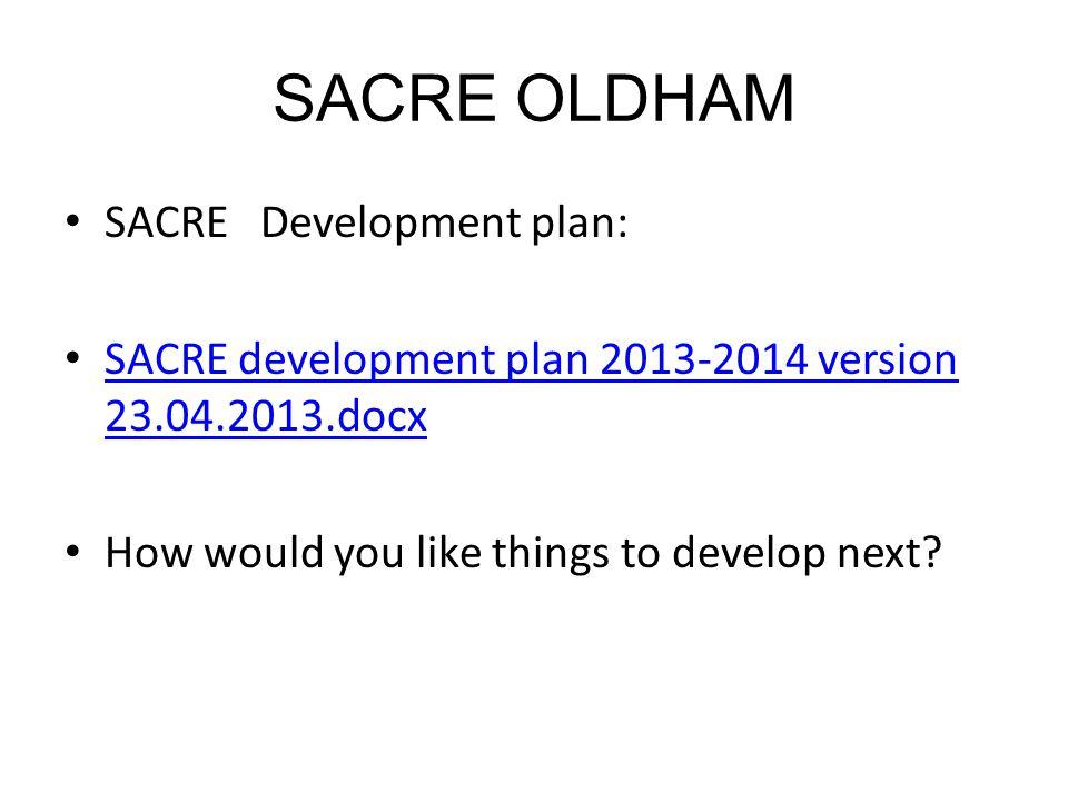 SACRE OLDHAM SACRE Development plan:
