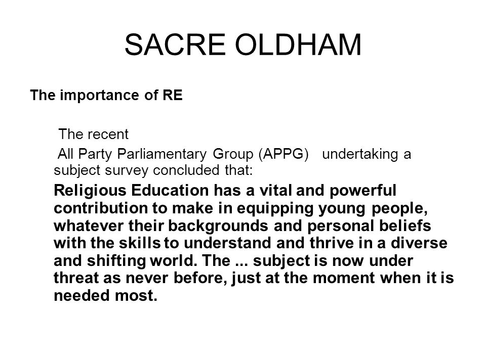 SACRE OLDHAM The importance of RE The recent