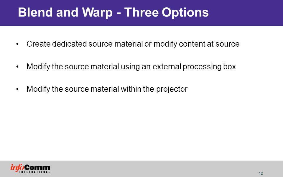 Blend and Warp - Three Options