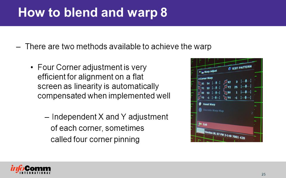 How to blend and warp 8 There are two methods available to achieve the warp.