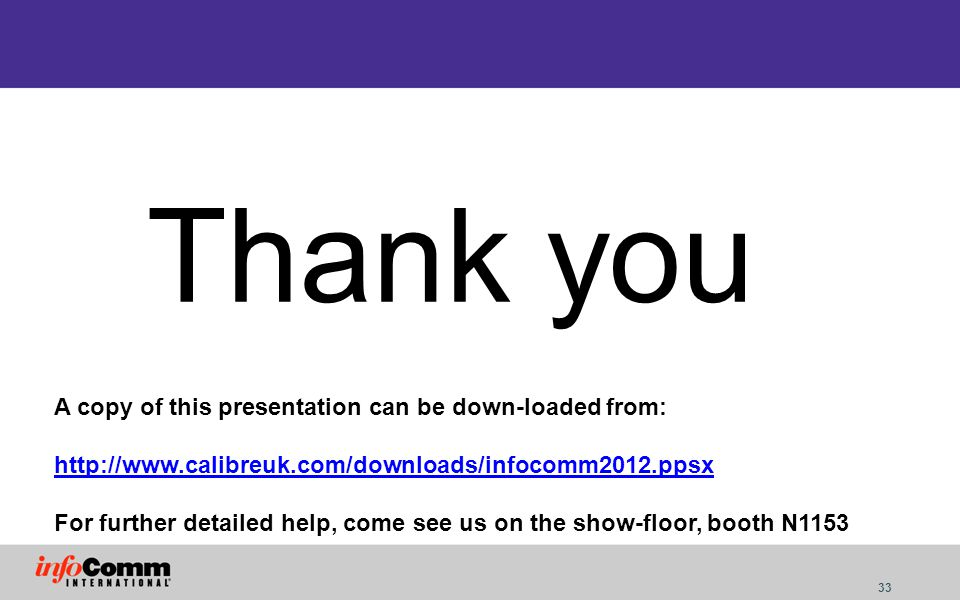 Thank you A copy of this presentation can be down-loaded from: