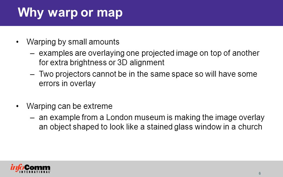 Why warp or map Warping by small amounts