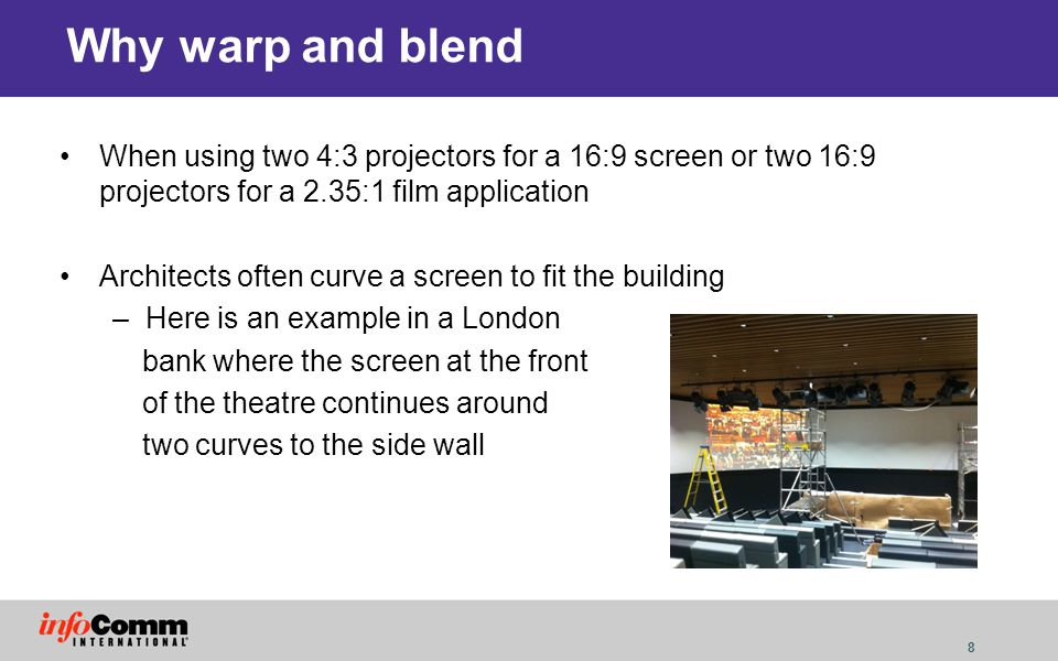 Why warp and blend When using two 4:3 projectors for a 16:9 screen or two 16:9 projectors for a 2.35:1 film application.