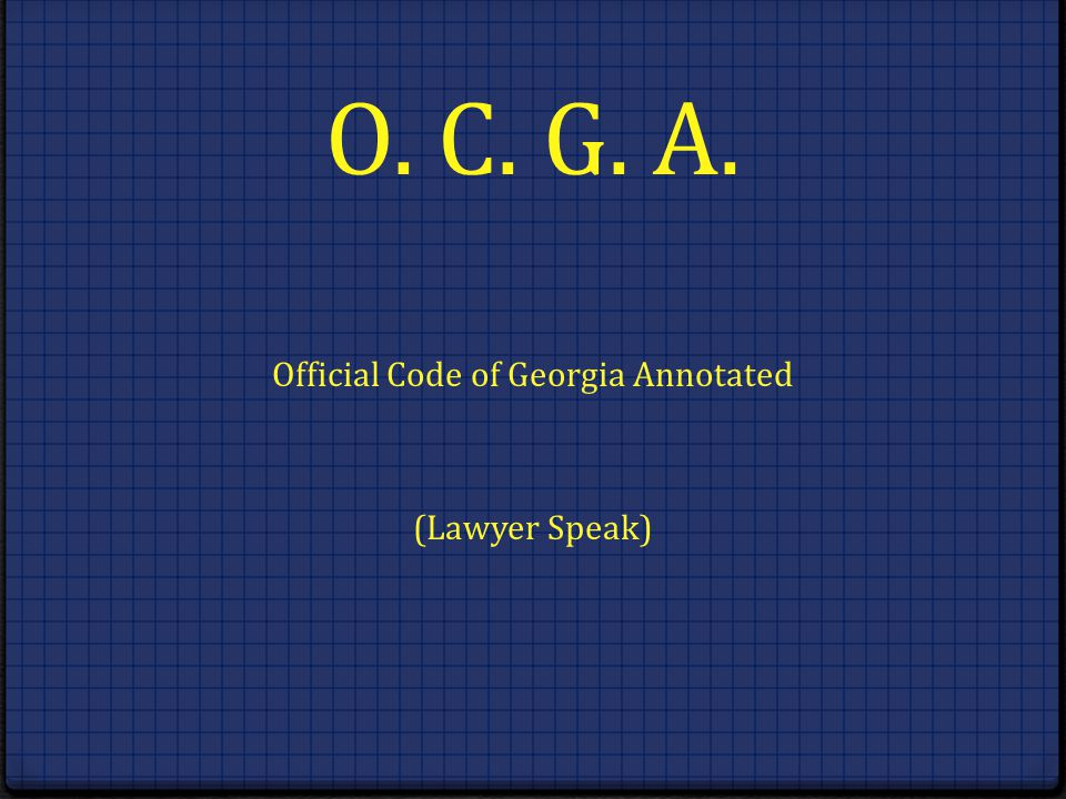 Official Code of Georgia Annotated (Lawyer Speak)